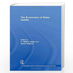 The Economics of Water Quality (The International Library of Environmental Economics and Policy) by K.William Easter