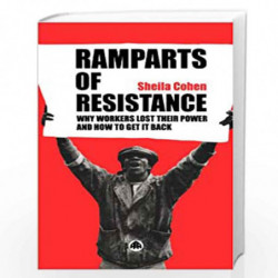Ramparts of Resistance: Why Workers Lost Their Power, and How to Get It Back by Sheila Cohen Book-9780745315294