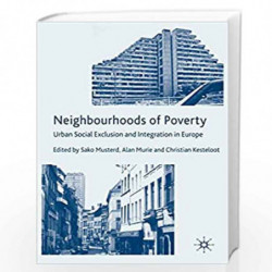 Neighbourhoods of Poverty: Urban Social Exclusion and Integration in Comparison by Sako Musterd