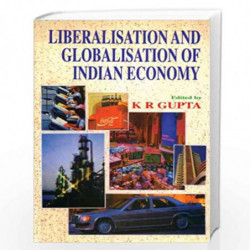 Liberalisation and Globalisation of Indian Economy by K.R. Gupta Book-9788171565184