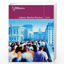 Labour Market Review 2006 (Office of National Statistics) by The Office for National Statistics Book-9781403997357