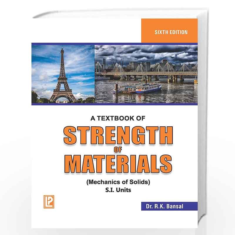 strength of Materials by R.K. Bansal (A Textbook) ISBN:9788131808146