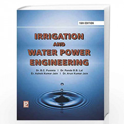 Irrigation and Water Power Engineering by B.C. Punmia Book-9788131807637