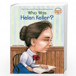 Who Was Helen Keller? by Thompson, Gare Book-9780448431444