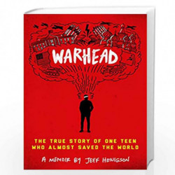 Warhead: The True Story of One Teen Who Almost Saved the World by Jeff Henigson Book-9780525647904