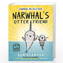 Narwhal's Otter Friend (Narwhal and Jelly 4) (A Narwhal and Jelly book) by Ben Clanton Book-9781405295338