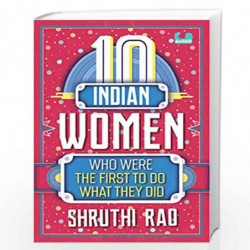 10 Indian Women Who Were the First to Do What They Did (The 10s) by Shruthi Rao Book-9789387103207