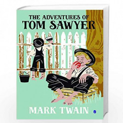 The Adventures of Tom Sawyer by Mark Twain Book-9789387585256