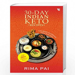 30-Day Indian Keto Recipes: Lose Weight with Delicious Indian Keto Food by Rima Pai Book-9789388754552