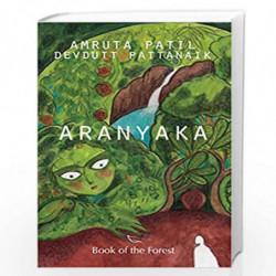 Aranyaka: Book of the Forest by Amruta Patil and Devdutt Pattanaik Book-9789388754576