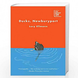 Ducks, Newburyport: SHORTLISTED FOR THE BOOKER PRIZE 2019 by Lucy Ellmann Book-9789389109313