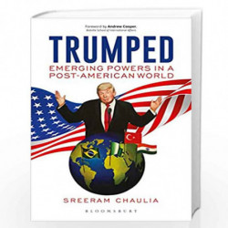 Trumped: Emerging Powers in a Post-American World by Sreeram Chaulia Book-9789389165920