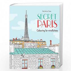Secret Paris: Colouring for mindfulness by DE LAS CASES, ZO? Book-9780600632115