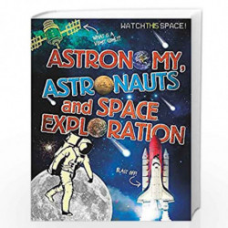 Astronomy, Astronauts and Space Exploration (Watch This Space) by NILL Book-9780750292306