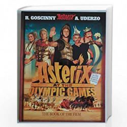 Asterix at the Olympic Games: The Book of the Film by GOSCINNY RENE & UDERZO ALBERT Book-9780752891873