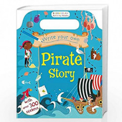 Write Your Own Pirate Sticker Storybook (Bloomsbury Activity) by PB Book-9781408855249