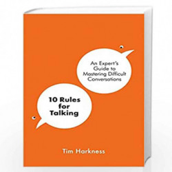 10 Rules for Talking : An Expert's Guide to Mastering Difficult Conversations by Harkness, Dr Tim Book-9781788704045