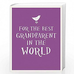 For the Best Grandparent in the World (Esme) by Elanor Clarke Book-9781849536745