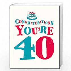 Congratulations You're 40 (Congratulation You're. . .) by Summersdale Book-9781849539029