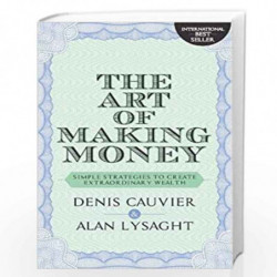 THE ART OF MAKING MONEY by DENIS CAUVIER & ALAN LYSAGHT Book-9789388247047