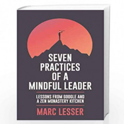 Seven Practices Of A Mindful Leader by Marc Lesser Book-9789388247801
