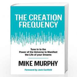 The Creation Frequency by MIKE MURPHY Book-9789388247849