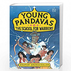 Young Pandavas: The School for Warriors by Arunachalam, Anupam Book-9789388322812