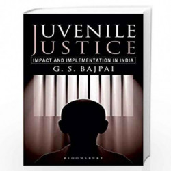 Juvenile Justice: Impact and Implementation in India by GS Bajpai Book-9789388414630