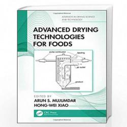 Advanced Drying Technologies for Foods (Advances in Drying Science and Technology) by MUJUMDAR A.S. Book-9781138584907