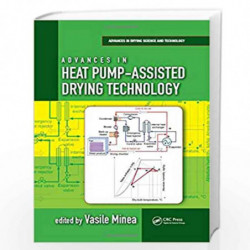 Advances in Heat Pump-Assisted Drying Technology (Advances in Drying Science and Technology) by MINEA V Book-9781498734998