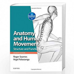 Anatomy and Human Movement: Structure and function (Physiotherapy Essentials) by SOAMES R Book-9780702072260