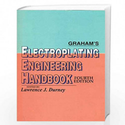 GRAHAMS ELECTROPLATING ENGINEERING HANDBOOK 4ED (PB 2000) by DURNEY L.J. Book-9788123913650
