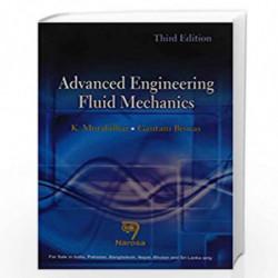 ADVANCED ENGINEERING FLUID MECHANICS....Muralidhar K by K. Muralidhar Book-9788184873856