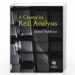 A Course in Real Analysis by M. Mukherjee Book-9788173198014
