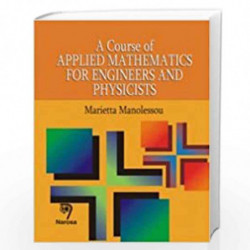 A Course of Applied Mathematics for Engineers and Physicists by M. Manolessou Book-9788173198786