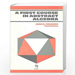 A First Course in Abstract Algebra, by J.B. Fraleigh Book-9788185015705