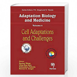 Adaptation Biology and Medicine, Volume 6: Cell Adaptations and Challenges by Paulus Wang Book-9788173199356