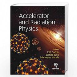 Accelerator and Radiation Physics by P.K. Sarkar Book-9788184871821