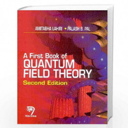 A First Book of Quantum Field Theory, by A. Lahiri Book-9788173196546