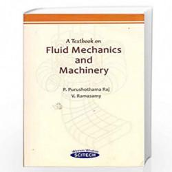 A Textbook on Fluid Mechanics and Machinery by Purushothama Raj et.al.  Book-9788183717182