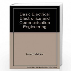 Basic Electrical Electronics and Communication Engineering by Anoop Mathew et.al.  Book-9788183713450