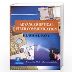 Advanced Optical Fiber Communication by Kushal Roy  Book-9788183713306