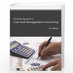 A Practical Approach To Cost And Management Accounting by Ghosh Book-9789385983443