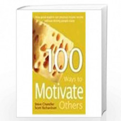 100 Ways Great Leaders Get Insane Results by STEVE CHANDLER & SCOTT RICHARDSON Book-9788179925508