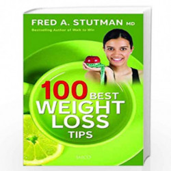 100 Best Weight-Loss Tips by FRED A. STUTMAN, M.D. Book-9788179926345