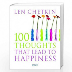 100 Thoughts that Lead to Happiness by Len Chetkin Book-9788179926369