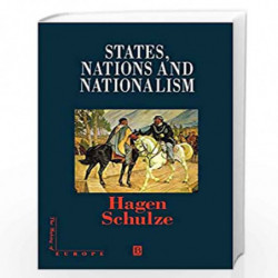 States, Nations and Nationalism: From the Middle Ages to the Present (Making of Europe) by Schulze Hagen Book-9780631209331