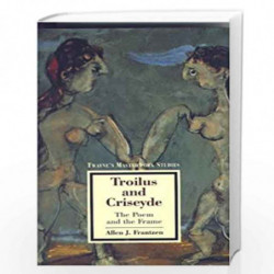 Troilus and Criseyde: The Poem and the Frame (Twayne's masterwork studies) by Allen J. Frantzen Book-9780805794274
