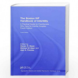 The Boston IVF Handbook of Infertility: A Practical Guide for Practitioners Who Care for Infertile Couples, Fourth Edition (Repr