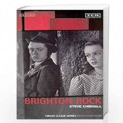 Brighton Rock: Turner Classic Movies British Film Guide: No. 10 (British Film Guides) by Steve Chibnall Book-9781850434009
